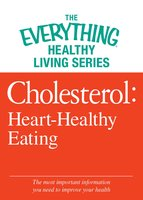 Cholesterol: Heart-Healthy Eating - Adams Media
