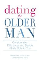 Dating the Older Man: Consider Your Differences and Decide if He's Right for You - Belisa Vranich, Laura Grashow