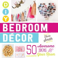 DIY Bedroom Decor: 50 Awesome Ideas for Your Room - Tana Smith