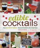 Edible Cocktails: From Garden to Glass – Seasonal Cocktails with a Fresh Twist - Natalie Bovis