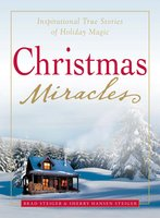 Christmas Miracles: Inspirational True Stories of Holiday Magic - Brad Steiger,Sherry Hansen Steiger