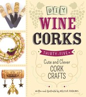 DIY Wine Corks: 35+ Cute and Clever Cork Crafts - Melissa Averinos