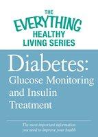 Diabetes: Glucose Monitoring and Insulin Treatment - Adams Media