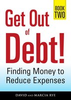 Get Out of Debt! Book Two - David Rye, Marcia Rye