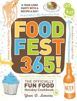 FoodFest 365!: The Officially Fun Food Holiday Cookbook - Yvan Lemoine