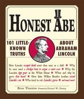 Honest Abe: 101 Little-Known Truths about Abraham Lincoln - Brian Thornton