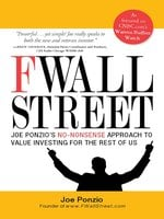 F Wall Street: Joe Ponzio's No-Nonsense Approach to Value Investing For the Rest of Us - Joel Ponzio
