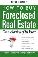 How to Buy Foreclosed Real Estate: For a Fraction of Its Value - Theodore J Dallow,Don Ayer