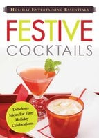 Holiday Entertaining Essentials: Festive Cocktails - Adams Media