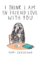 I Think I Am In Friend-Love With You - Yumi Sakugawa