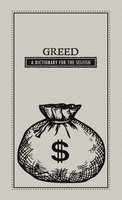 Greed: A Dictionary for the Selfish - Adams Media
