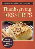 Holiday Entertaining Essentials: Thanksgiving Desserts - Adams Media
