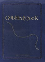 Gobbledygook: A Dictionary That's 2/3 Accurate, 1/3 Nonsense – And 100% Up to You to Decide - William Wilson