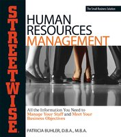 Human Resources Management: All the Information You Need to Manage Your Staff and Meet Your Business Objectives - Patricia Buhler