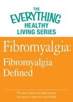 Fibromyalgia: Fibromyalgia Defined - Adams Media