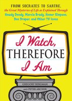 I Watch, Therefore I Am - Peter Archer, Gregory Bergman