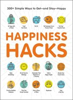 Happiness Hacks: 300+ Simple Ways to Get – and Stay – Happy - Adams Media
