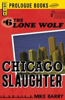 Lone Wolf #6: Chicago Slaughter - Mike Barry