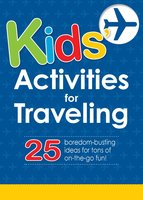 Kids' Activities for Traveling: 25 boredom-busting ideas for tons of on-the-go fun! - Adams Media