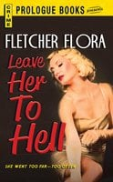 Leave Her to Hell - Fletcher Flora