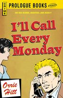 I'll Call Every Monday - Orrie Hitt