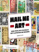 Mail Me Art: Going Postal with the World's Best Illustrators and Designers - Darren Di Leito