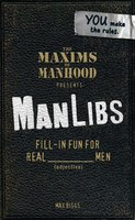 Maxims of Manhood Presents ManLibs: Fill-in Fun for REAL (adjective) Men - Max Biggs