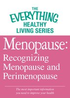 Menopause: Recognizing Menopause and Perimenopause - Adams Media
