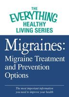Migraines: Migraine Treatment and Prevention Options - Adams Media