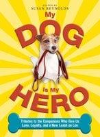 My Dog Is My Hero - Susan Reynolds