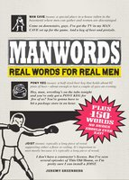 ManWords: Real Words for Real Men - Jeremy Greenberg