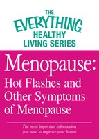 Menopause: Hot Flashes and Other Symptoms of Menopause - Adams Media