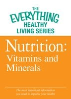 Nutrition: Vitamins and Minerals - Adams Media