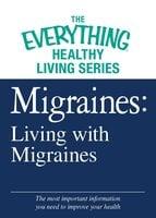 Migraines: Living with Migraines - Adams Media