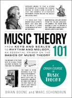 Music Theory 101 - Brian Boone,Marc Schonbrun