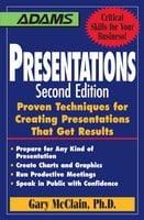 Presentations: Proven Techniques for Creating Presentations That Get Results - Gary R McClain