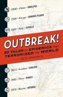 Outbreak!: 50 Tales of Epidemics that Terrorized the World - Beth Skwarecki