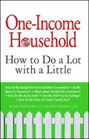 One-Income Household: How to Do a Lot with a Little - Susan Reynolds, Lauren Bakken