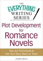 Plot Development for Romance Novels - Adams Media
