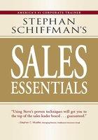 Stephan Schiffman's Sales Essentials - Stephan Schiffman