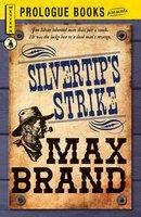 Silvertip's Strike - Max Brand