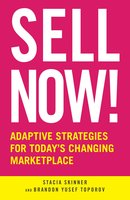 Sell Now!: Adaptive Strategies for Today's Changing Marketplace - Stacia Skinner, Brandon Yusef Toropov