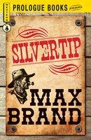 Silvertip - Max Brand