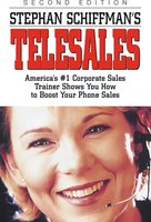 Stephan Schiffman's Telesales: America's #1 Corporate Sales Trainer Shows You How to Boost Your Phone Sales - Stephan Schiffman