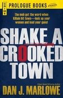 Shake a Crooked Town - Dan J Marlowe