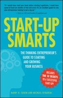 Start-Up Smarts: The Thinking Entrepreneur's Guide to Starting and Growing Your Business - Barry H Cohen, Michael Rybarski