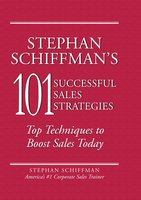 Stephan Schiffman's 101 Successful Sales Strategies: Top Techniques to Boost Sales Today - Stephan Schiffman