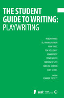 The Student Guide to Writing: Playwriting - Jennifer Tuckett
