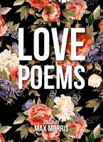 Love Poems - Max Morris