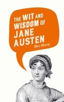 The Wit and Wisdom of Jane Austen - Max Morris